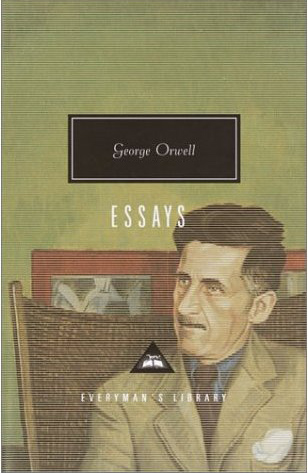 "george orwell bibliography essays George orwell and joan didion, in their essay, ""why i write,"" imply that writing has affected each author to abdicate adversity and to accept failure."